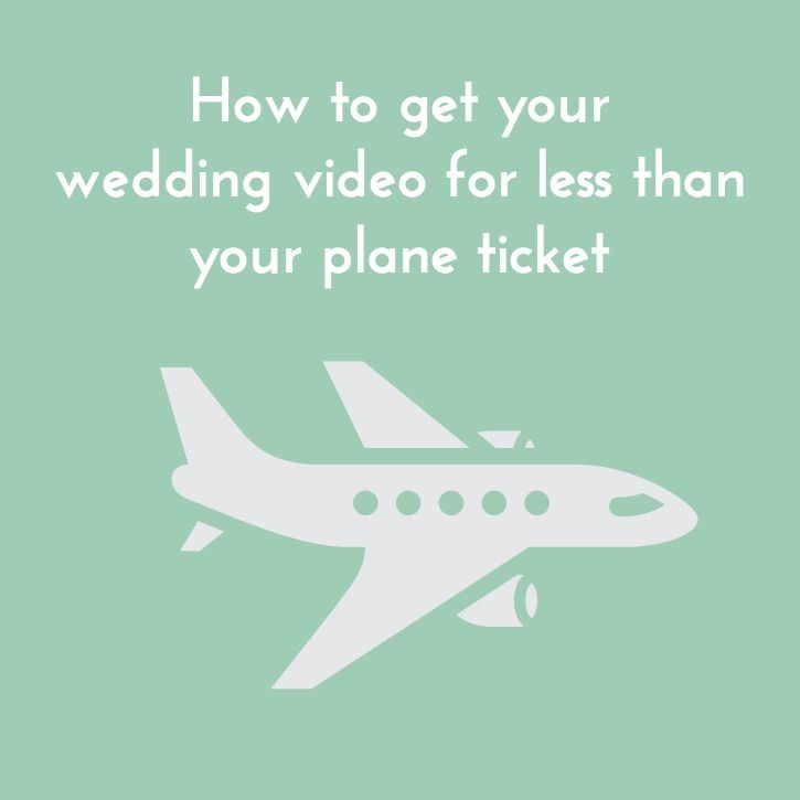 How to get your wedding video for less than your plane ticket